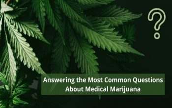 Most Common Questions About Medical Marijuana